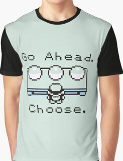 Go Ahead. Choose. Graphic T-Shirt