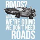 we don't need roads! by oliviero