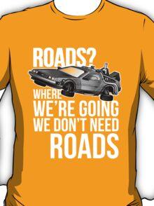we don't need roads! T-Shirt