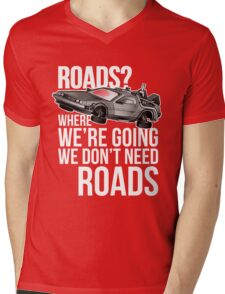 we don't need roads! Mens V-Neck T-Shirt
