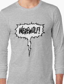 Werewolf! Long Sleeve T-Shirt