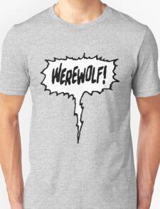 Werewolf! T-Shirt