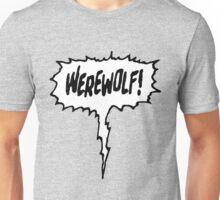 Werewolf! Unisex T-Shirt
