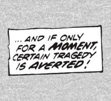 Certain Tragedy Averted One Piece - Short Sleeve