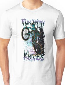 Fun with knives Unisex T-Shirt