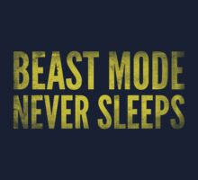 Beast Mode Never Sleeps by BrightDesign