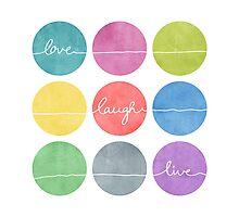 Love Laugh Live 2 (Colorful) Photographic Print