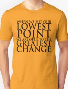 When we hit our lowest point... (For Light-Colored Shirts) Unisex T-Shirt