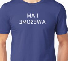 I am awesome in the mirror Unisex T-Shirt