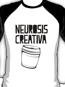 Neurosis Creativa T-Shirt