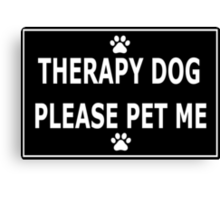 Therapy Dog, Please Pet Me Canvas Print