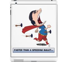 Look its a Bird! - Faster than a speeding bullet iPad Case/Skin
