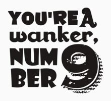 You're a wanker, number 9 by Sadema