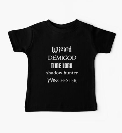 Fandoms: Wizard, Demigod, Time Lord, Shadow Hunter, Winchester Baby Tee