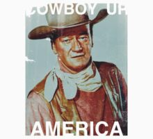 John Wayne Cowboy Up America by Look Human