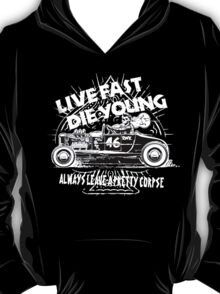 Hot Rod Live Fast Die Young - White (alpha bkground) T-Shirt