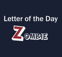 Letter fo the Day Zombie Tee by PopCultureKiddo