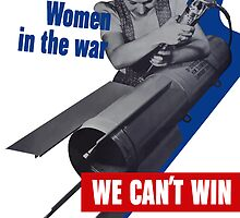 Women In The War -- We Can't Win Without Them by warishellstore