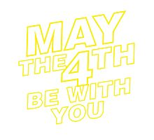 May the 4th be with you. Photographic Print