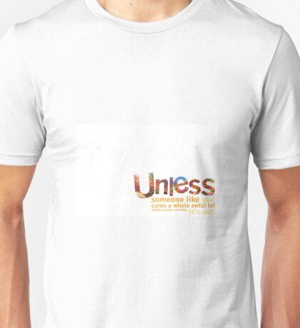 The Lorax - Unless Unisex T-Shirt