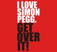 I Love Simon Pegg. Get Over It! by gloriouspurpose
