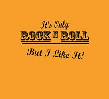 Its only Rock n Roll Unisex T-Shirt