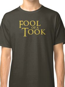 Fool of a Took! Classic T-Shirt