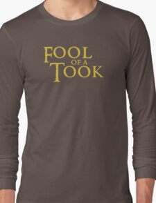 Fool of a Took! Long Sleeve T-Shirt