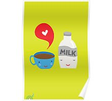 Coffee loves milk Poster