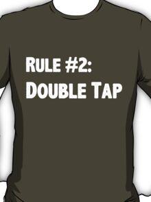 Rule #2 Double Tap T-Shirt
