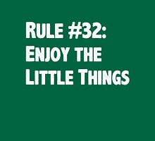 Rule #32 Enjoy the Little Things Unisex T-Shirt