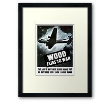 Wood Flies To War -- WW2 Framed Print