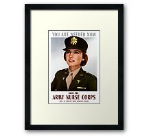 You Are Needed Now -- Join The Army Nurse Corps Framed Print