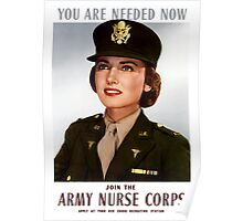 You Are Needed Now -- Join The Army Nurse Corps Poster