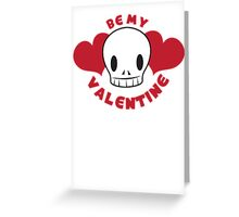 BE MY VALENTINE skull and hearts Greeting Card