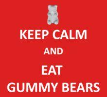 Keep Calm and Eat GummyBear by nad23