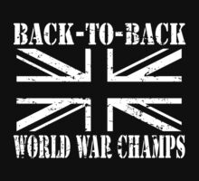 Back to Back World War Champs - UK by avdesigns