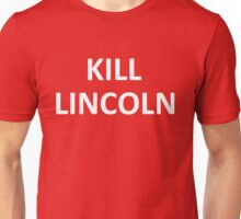 KILL LINCOLN Unisex T-Shirt