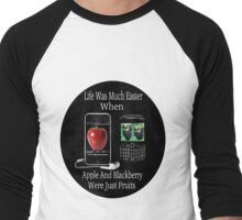 ☝ ☞ LIFE WAS SO MUCH EASIER WHEN APPLE AND BLACKBERRY WERE JUST FRUITS TEE SHIRT☝ ☞ Men's Baseball ¾ T-Shirt