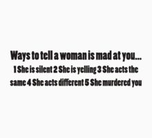 Ways to tell a woman is mad at you by SlubberBub