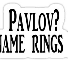 Pavlov? That name rings a bell Sticker