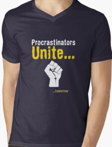 Procrastinators unite... tomorrow Mens V-Neck T-Shirt