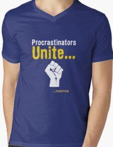 Procrastinators unite... tomorrow Mens V-Neck T-Shirt