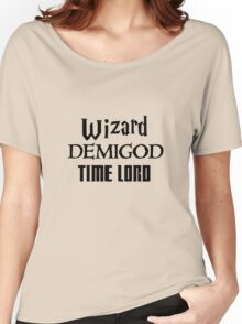 Fandoms: Wizard, Demigod, Time Lord Women's Relaxed Fit T-Shirt