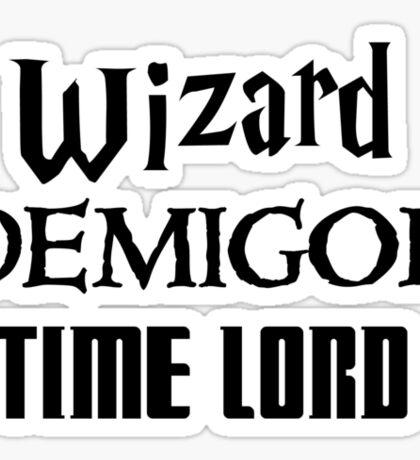 Fandoms: Wizard, Demigod, Time Lord Sticker