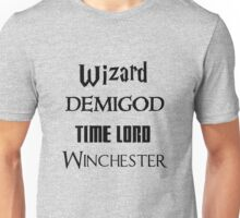 Fandoms: Wizard, Demigod, Time Lord, Winchester Unisex T-Shirt
