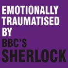 Emotionally traumatised by bbc's Sherlock by KaterinaSH