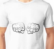 FUCK U-UP Unisex T-Shirt