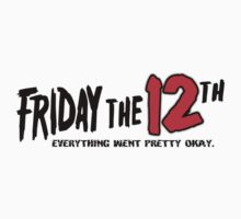FRIDAY THE...12th. No issues. by TheFinalDonut