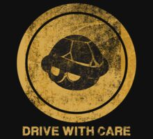 DRIVE WITH CARE T-Shirt
